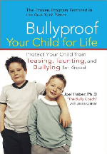 Bullyproof Your Child For Life by Dr. Joel Haber